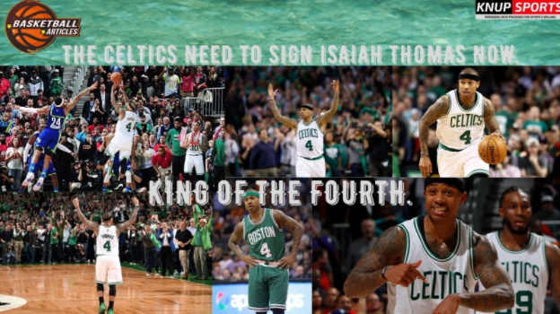 Will the Celtics Sign Isaiah? The Celtics Need to Sign Isaiah Thomas NOW