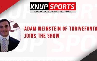 Show #125 – Adam Weinstein of ThriveFantasy Joins the Show