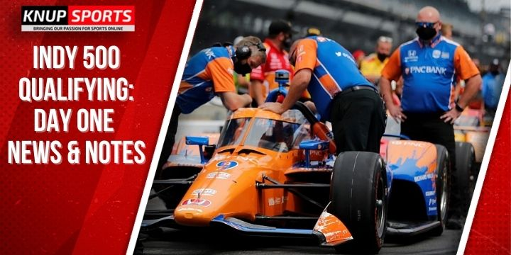 Indy 500 Qualifying: Day One News and Notes