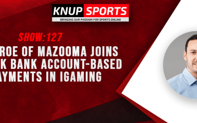 Show #127 – Dave Roe of Mazooma Joins to Talk Bank Account-Based Payments in iGaming