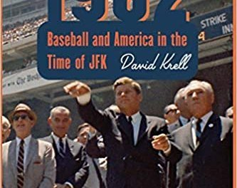 """""""1962: Baseball and America in the Time of JFK"""""""