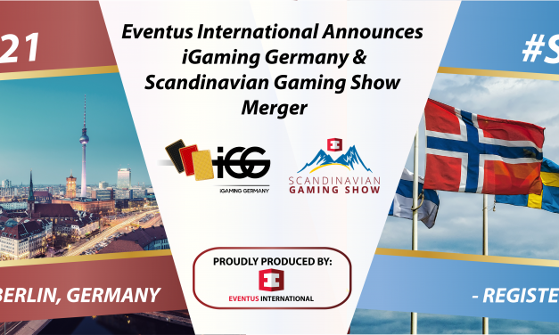 Eventus International Announces 3rd Iteration of the Scandinavian Gaming Show Merging with Inaugural iGaming Germany Summit