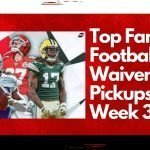 Top Fantasy Football Waiver Wire Pickups for Week 3